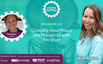 PP 623: Choosing Inner Peace and Prosperity with Tim Shurr