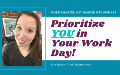 Prioritize YOU in Your Work Day!